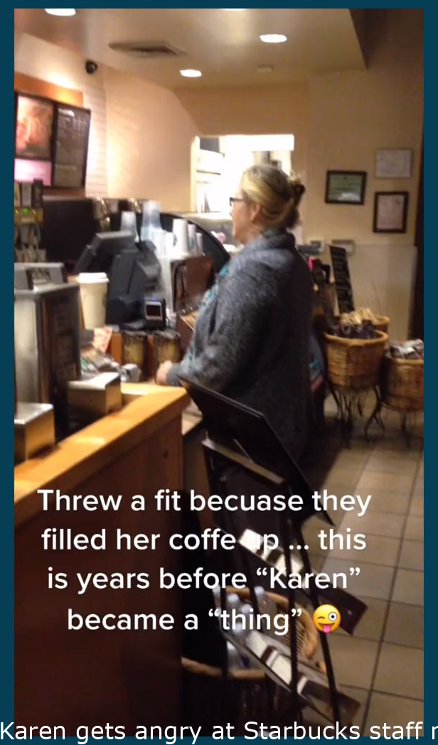 Karen gets angry at Starbucks employees for getting her drink wrong. She mistakenly believes the person filming is on her side up to the last moment
