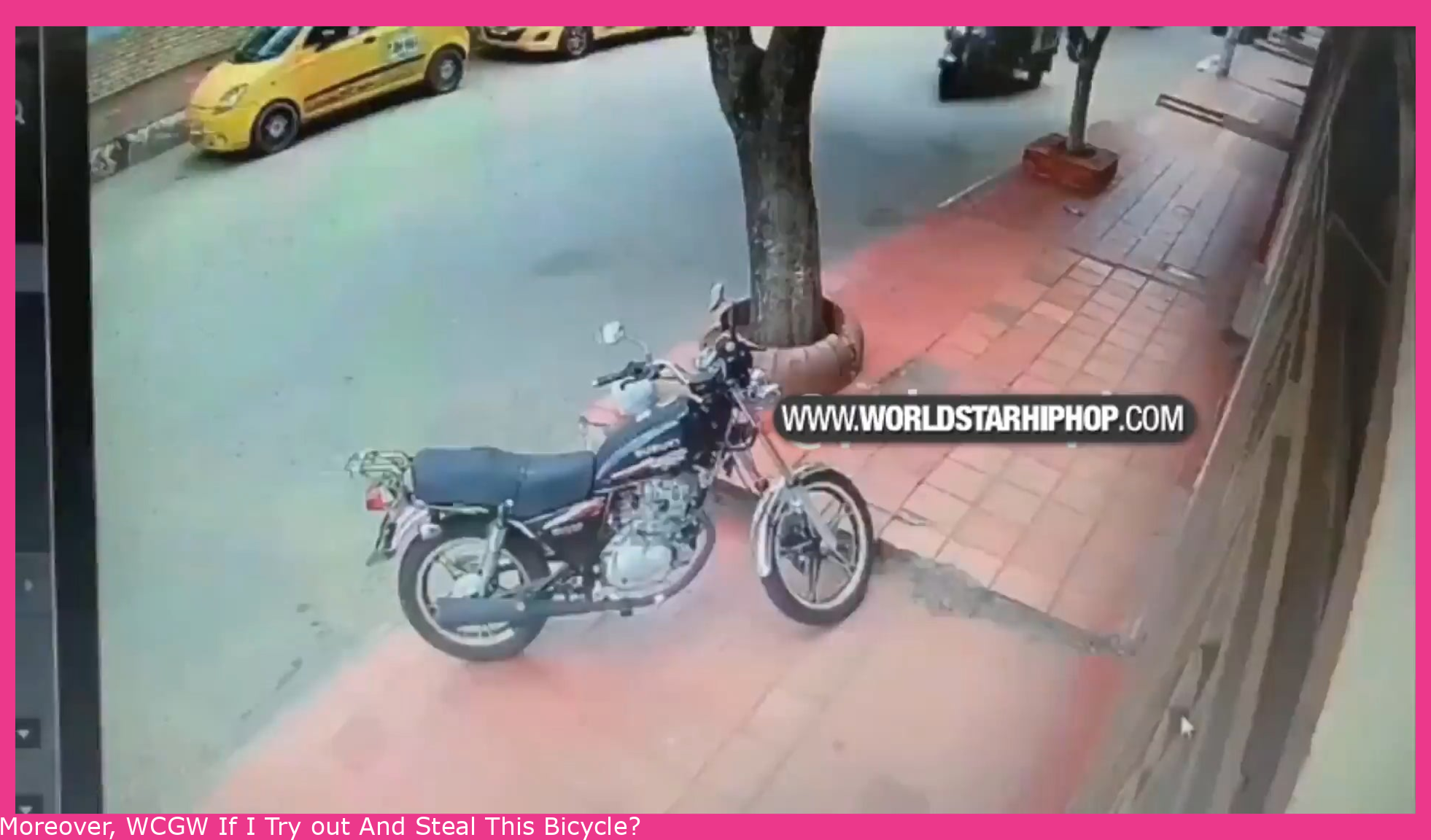Besides, WCGW If I Try And Steal This Bike?