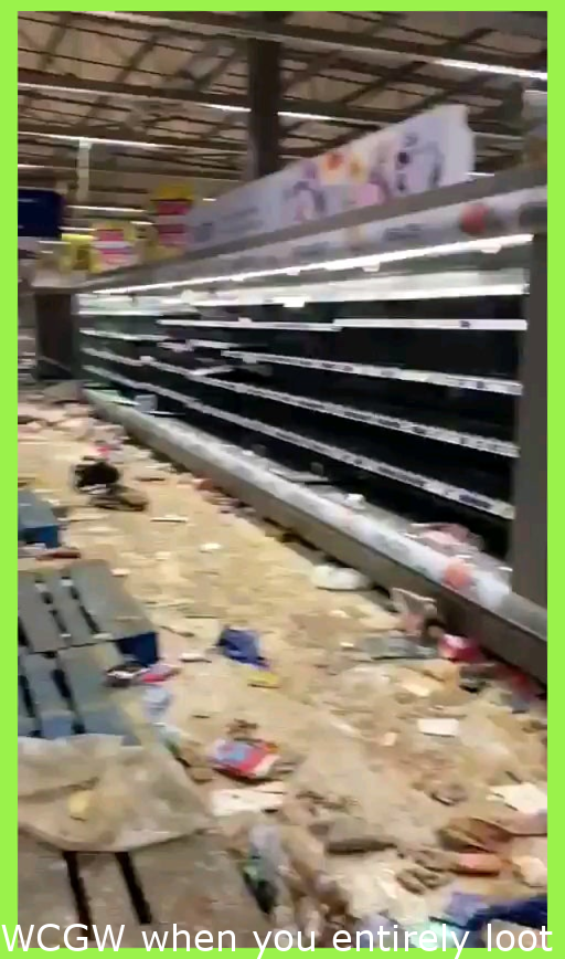 WCGW when you completely loot all the supermarkets in your area and close down all the roads that are used to transport goods