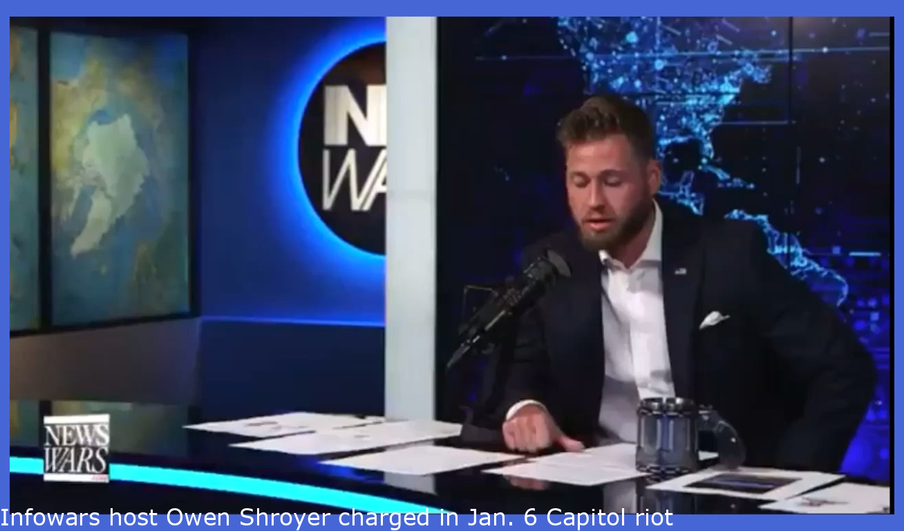 Infowars host Owen Shroyer charged in Jan. 6 Capitol riot