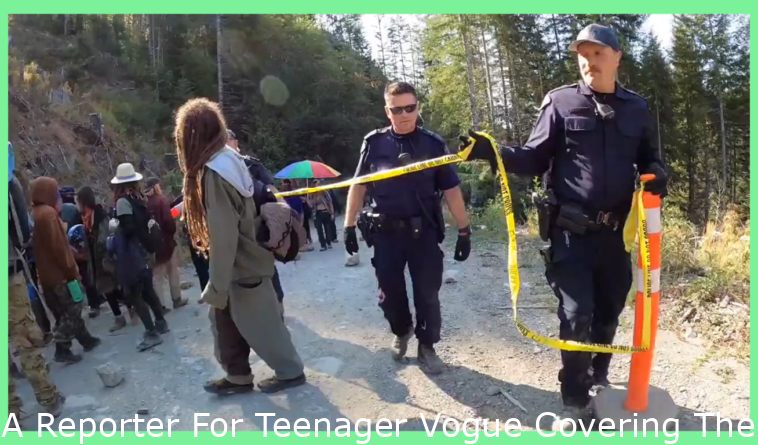 A Reporter For Teen Vogue Covering The Blockades At Fairy Creek Asked Why Media Coverage Was Being Denied And Was Told To Stop Talking And Keep Walking By An Armed Man That Refused To Identify His Self
